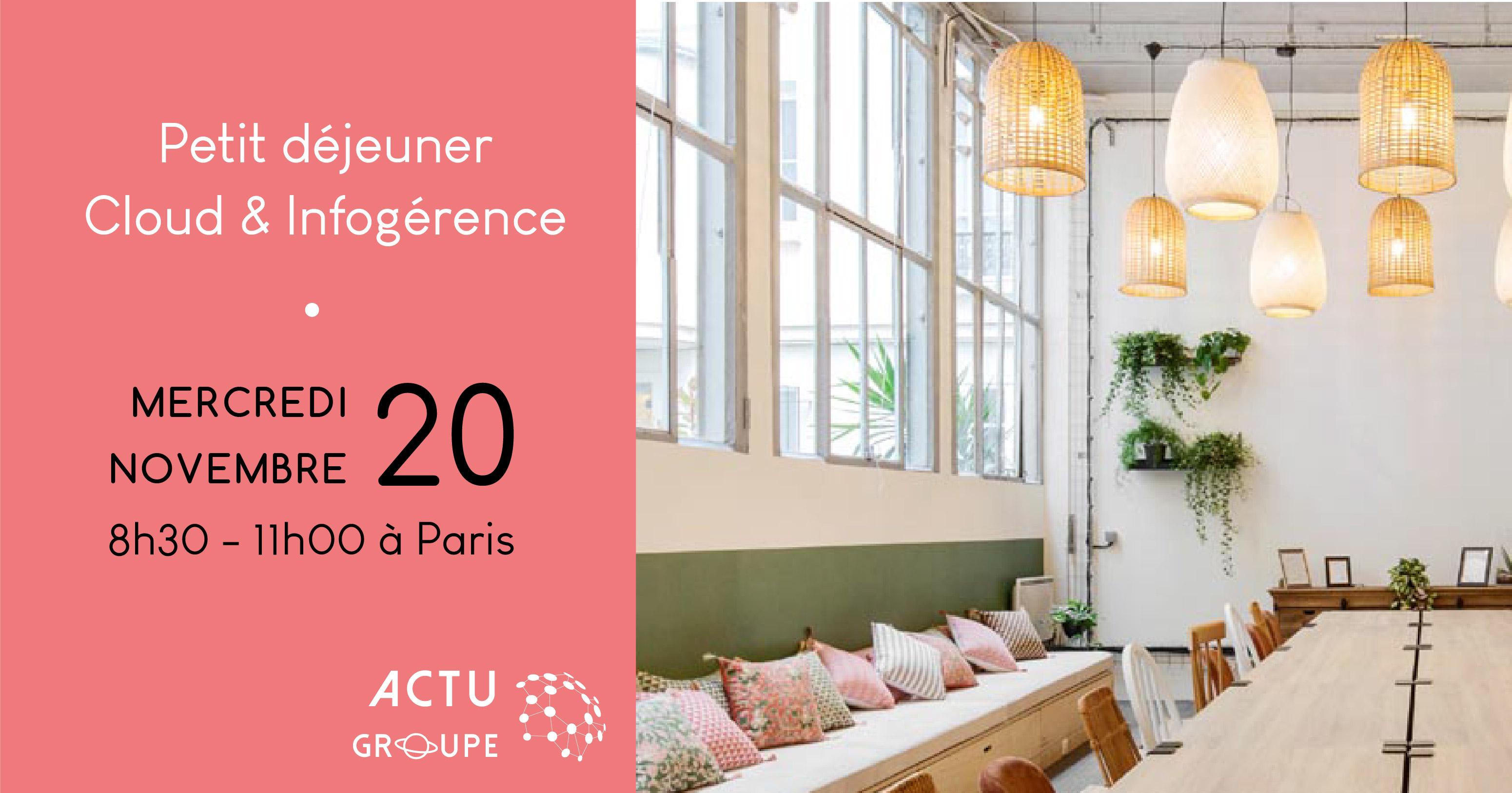 Petit déjeuner Cloud & Infogérance | Mercredi 20 novembre à Paris