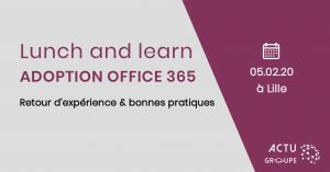 200205_Lunch and learn office 365 actu constellation