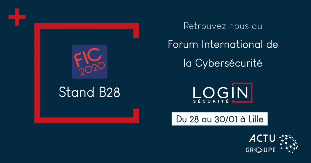 Login Sécurité au Forum International de la Cybersécurité (FIC) le 28, 29 et 30 janvier à Lille