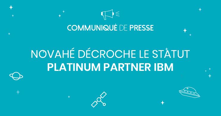 [COMMUNIQUE DE PRESSE] Novahé décroche le statut Platinum chez IBM